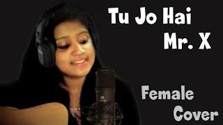 Tu Jo Hai - Female Version | Mr. X | Guitar Cover Unplugged