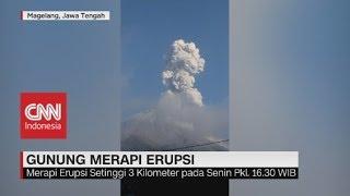 Gunung Merapi Erupsi Setinggi 3 Kilometer