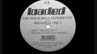 The Wildchild Experience - Wildtrax Vol. 2 - First Things First