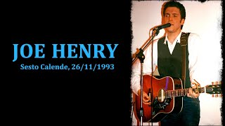 JOE HENRY - Sesto Calende, 26/11/1993  (full audio - master tape)
