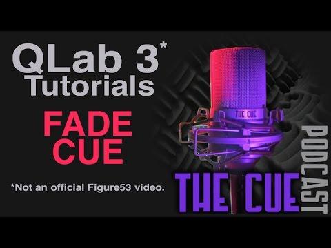 The Cue Tutorials - QLab 3 (Unofficial) - Episode 07 - The Fade Cue