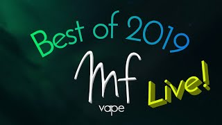 MF Vape - Best of 2019 - Live!