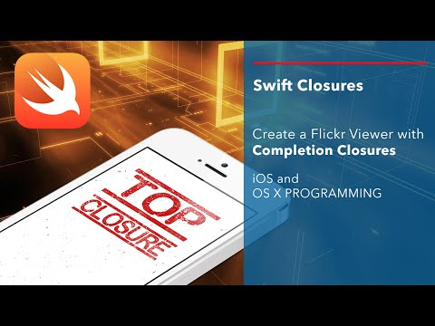 iOS Swift Closures Tutorial: Create a basic Flickr Viewer