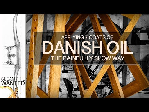 Applying 7 Coats of Danish Oil | The Painfully Slow Way