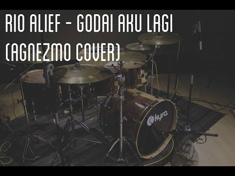 RIO ALIEF - Godai Aku Lagi by Agnezmo (Drum Cover)