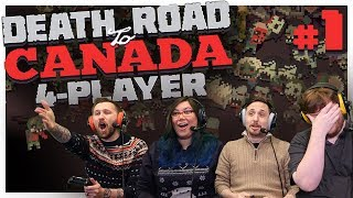 4 PLAYER DEATH ROAD IS HERE! - Death Road to Canada - #1 (4-Player Gameplay)