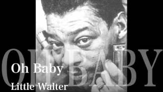 Watch Little Walter Oh Baby video