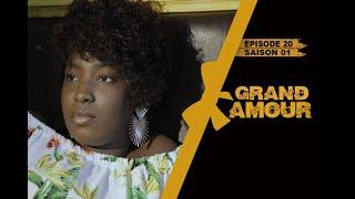 Grand Amour - Episode 20 - Saison 1 [Partie 4/4]