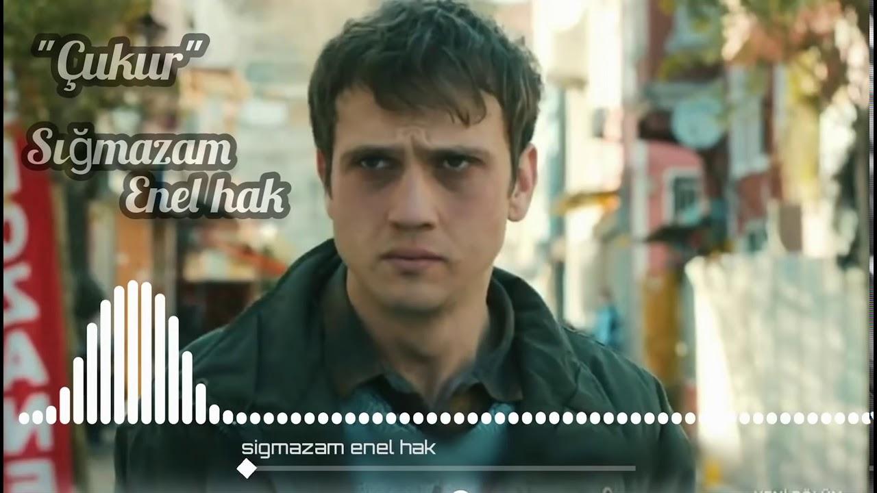 Çukur - Cavit Murtezoğlu - Sığmazam Enel Hak