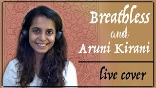 Download Video Breathless and Aruni Kirani | Live Cover | ft. Anuja Kamat MP3 3GP MP4
