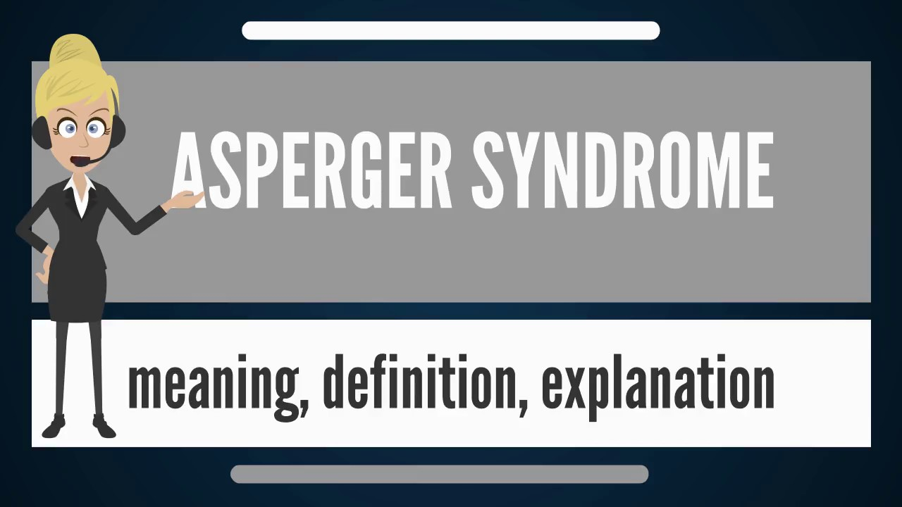 what is asperger syndrome? what does asperger syndrome mean