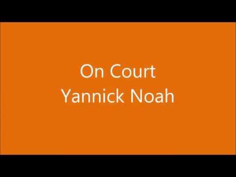 On Court - Lyric - Yannick Noah