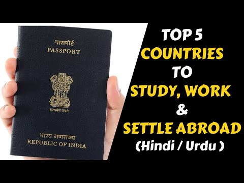 Top 5 Countries To Study, Work And Settle Abroad