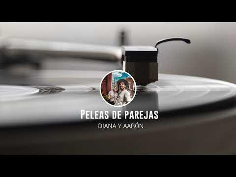 Peleas de parejas / Podcast #2 - Diana y Aarón (DYA)