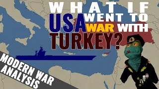 What if USA went to war with Turkey? (2018)