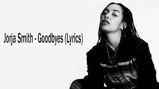 Jorja Smith - Goodbyes (Lyrics)