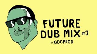 Future Dub Mix #3 by ODGProd