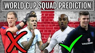 PREDICTING THE ENGLAND 23 MAN WORLD CUP SQUAD 2018 | GARETH SOUTHGATE TO LEAVE OUT HART & WILSHERE!