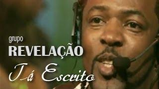 Grupo Revelação - Tá Escrito (Ao Vivo no Morro) thumbnail