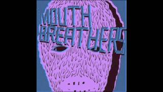 Mouthbreathers- Anxiety
