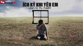 Ích Kỷ Vì Yêu Em - Jon C ft. N2K [ Video Lyrics ]