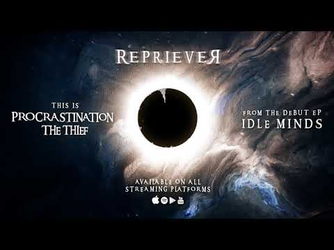 Repriever -  Procrastination, The Thief ft. Matthew Betmalik [OFFICIAL STREAM VIDEO] Mp3