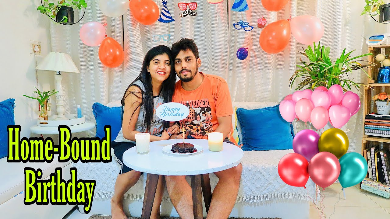Husband S Lockdown Birthday Special Birthday With All His Favourite Food Home Bound Youtube