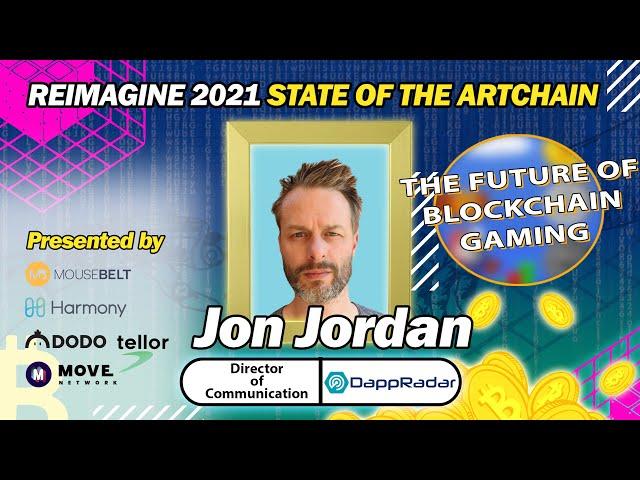 REIMAGINE 2021 - Jon Jordan - blockchaingamer.biz - The Future of Blockchain Gaming
