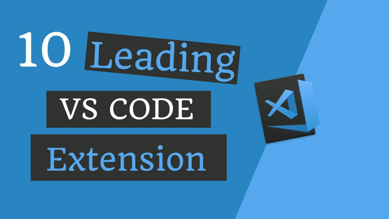Top 10 Leading VS Code Extensions (2021) | vscode extension for efficiency