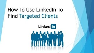 Video How To Use LinkedIn To Find Targeted Clients download MP3, 3GP, MP4, WEBM, AVI, FLV Mei 2018