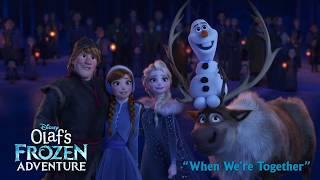 Idina Menzel - When We're Together from Olaf's Frozen Adventure (Sneak Peek)