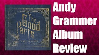 Andy Grammer The Good Parts ALBUM REVIEW