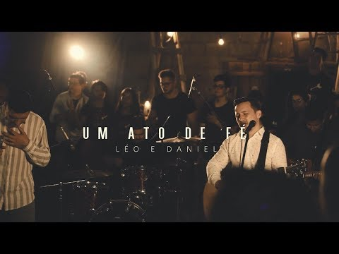 Léo e Daniel - Um ato de fé (Vídeo oficial)