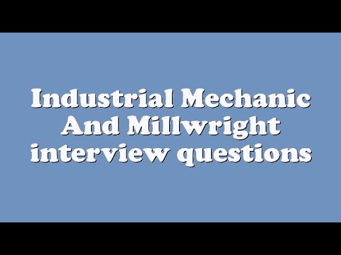 Industrial Mechanic And Millwright Interview Questions