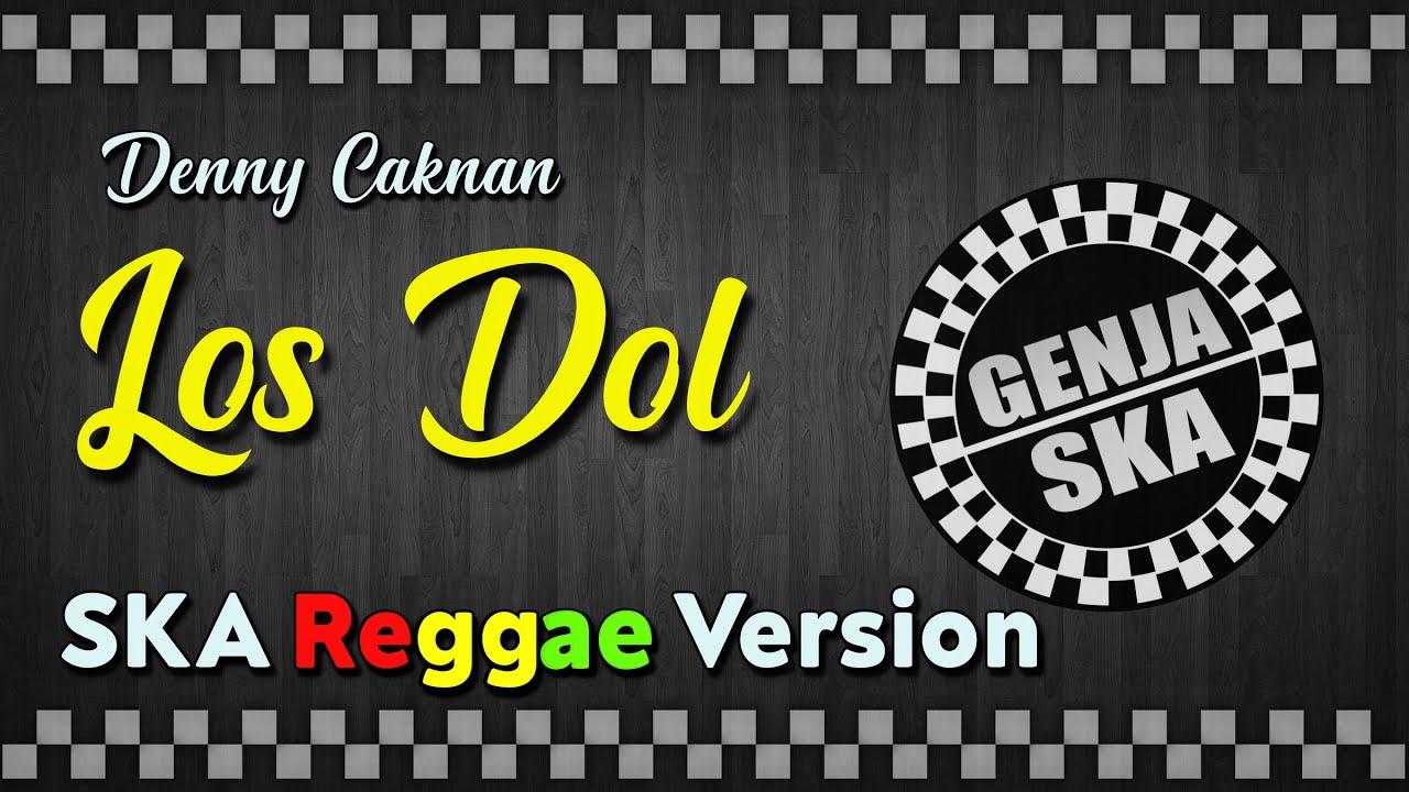 Los Dol - SKA VERSION ( Song by Denny Caknan x Lek Dahlan )