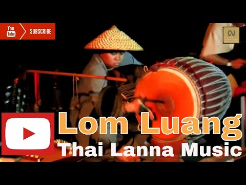Lom Luang - The sound of Chiang Mai Thai Lanna music culture