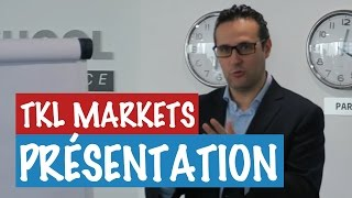 TKL MARKETS : Formation Trading Bourse Coaching Forex Indice Actions @ TKL Trading School