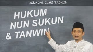 Belajar Membaca Alquran: Ilmu Tajwid - Nun Sukun dan Tanwin (07)