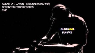 Amen Featuring Luvain - Passion (Wand Mix)
