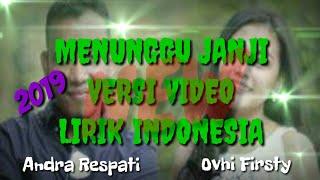 Menunggu Janji - Andra Respati ft. Ovhi Firsty(versi Video Lirik Indonesia)