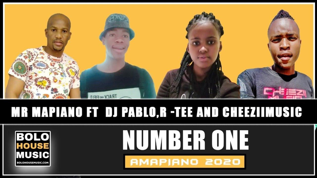 Mr Mapiano - Number One ft DJ Pablo x R -Tee & Cheeziimusic (Original)