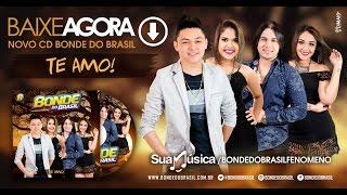 Bonde do Brasil - Novo CD 2016 - Te Amo