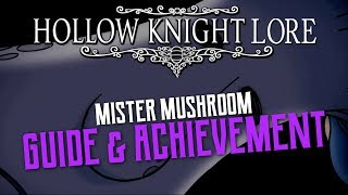 Hollow Knight Lore ► Mister Mushroom