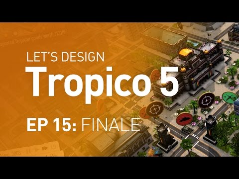 Let's Design Tropico 5 - EP 15 - Military Coup (Finale)