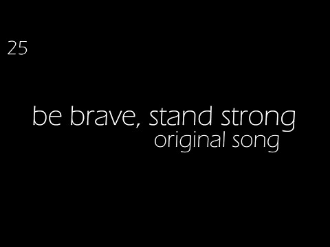 Be brave be strong song