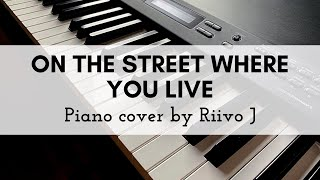 My Fair Lady - On The Street Where You Live (Piano Cover)