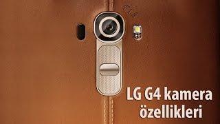 LG G4 kamera özellikleri