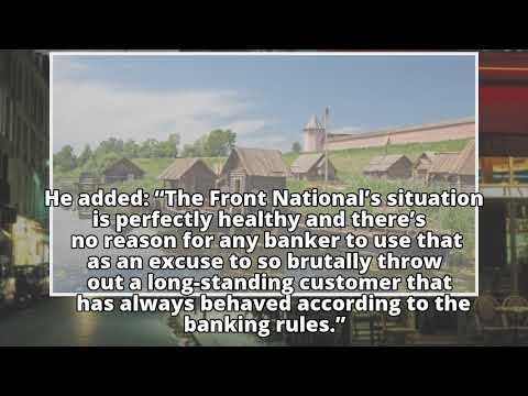 French bank to close far-right Front National's accounts  French bank to close far-right Front Nati