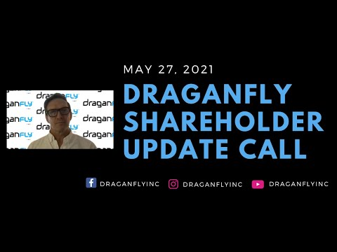 Draganfly Shareholder Update Call - May 27, 2021
