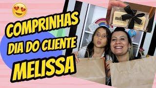 MELISSA COMPRINHAS DIA DO CLIENTE
